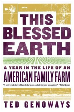 This Blessed Earth : A Year in the Life of an American Family Farm