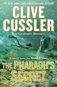 The pharaoh's secret : a novel from the NUMA files / Clive Cussler and Graham Brown.