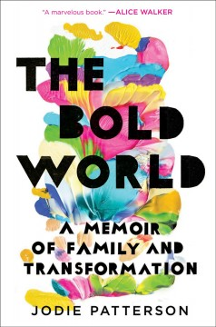 Bold World : A Memoir of Family and Transformation