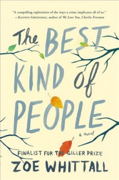 The best kind of people : a novel / Zoe Whittall. - Zoe Whittall.