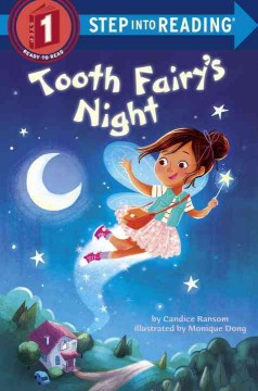 Tooth fairy's night /  by Candice Ransom ; illustrated by Monique Dong. - by Candice Ransom ; illustrated by Monique Dong.