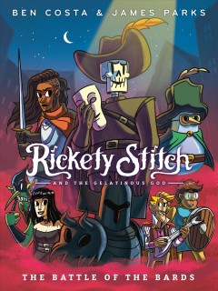 Rickety Stitch and the gelatinous goo Volume 3, The battle of the bards /  created and written by Ben Costa & James Parks ; illustrated by Ben Costa. - created and written by Ben Costa & James Parks ; illustrated by Ben Costa.