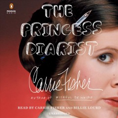 The princess diarist /  Carrie Fisher. - Carrie Fisher.