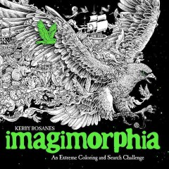 Imagimorphia : an extreme coloring and search challenge / Kerby Rosanes ; edited by Sophie Schrey.