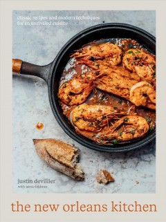New Orleans Kitchen : Classic Recipes and Modern Techniques for an Unrivaled Cuisine: a Cookbook