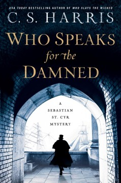 Who speaks for the damned /  C. S. Harris. - C. S. Harris.