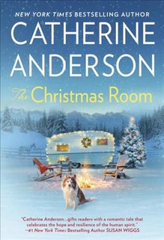 The Christmas room /  Catherine Anderson. - Catherine Anderson.