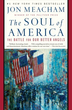 Soul of America : The Battle for Our Better Angels