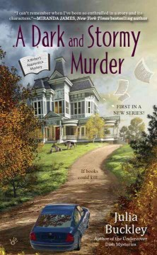 A dark and stormy murder : a writer's apprentice mystery / Julia Buckley.