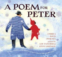A poem for Peter : the story of Ezra Jack Keats and the creation of the snowy day / Andrea Davis Pinkney.