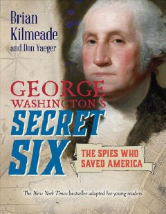 George Washington's Secret Six : Young Reader's Adaptation