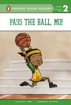 Pass the ball, Mo! /  by David A. Adler ; illustrated by Sam Ricks. - by David A. Adler ; illustrated by Sam Ricks.
