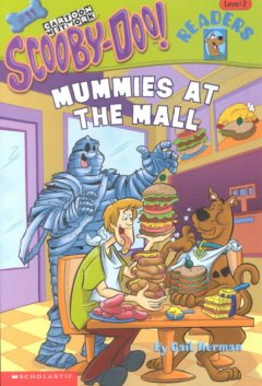 Scooby-Doo! : Mummies at the mall / by Gail Herman ; illustrated by Duendes del Sur. - by Gail Herman ; illustrated by Duendes del Sur.