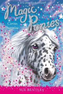 Circus surprise /  Sue Bentley ; illustrated by Angela Swan. - Sue Bentley ; illustrated by Angela Swan.