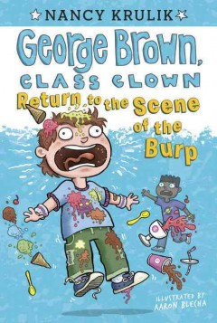 Return to the scene of the burp /  Nancy Krulik ; illustrated by Aaron Blecha. - Nancy Krulik ; illustrated by Aaron Blecha.