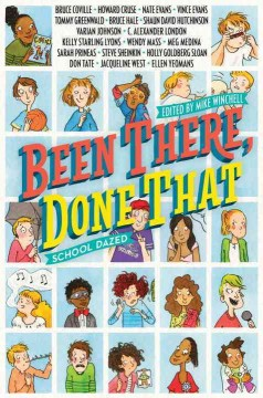 Been there, done that : school dazed / edited by Mike Winchell.