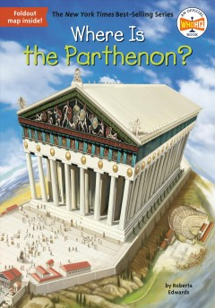 Where is the Parthenon? /  by Roberta Edwards ; illustrated by John Hinderliter.