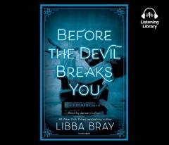 Before the devil breaks you : a Diviners novel / Libba Bray. - Libba Bray.