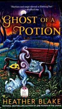 Ghost of a potion /  Heather Blake.