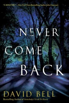 Never come back /  David Bell.