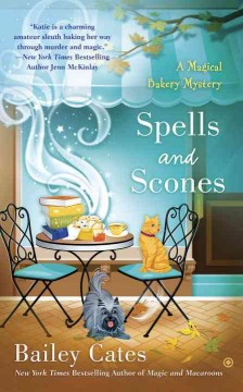 Spells and scones /  Bailey Cates.