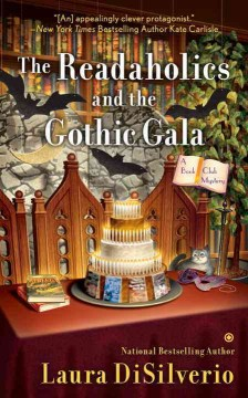 Readaholics and the gothic gala : a book club mystery / Laura DiSilverio.