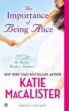 The importance of being Alice /  Katie MacAister.