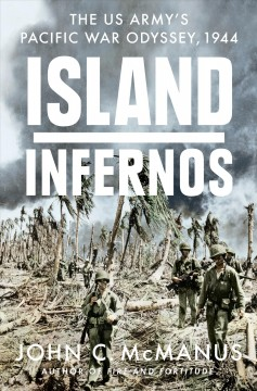 Island Infernos : The Us Army's Pacific War Odyssey, 1944