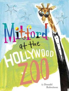 Mitford at the Hollywood Zoo /  by Donald Robertson, story by Drue Robertson. - by Donald Robertson, story by Drue Robertson.