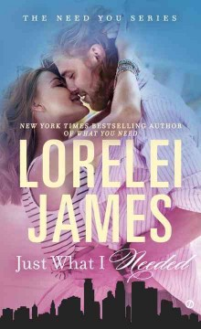 Just what I needed /  Lorelei James.