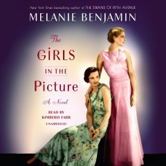 The girls in the picture /  Melanie Benjamin. - Melanie Benjamin.