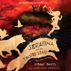 Serafina and the twisted staff /  Robert Beatty.