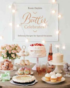 Butter Celebrates! : Delicious Recipes for Special Occasions