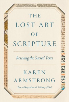 Lost Art of Scripture : Rescuing the Sacred Texts