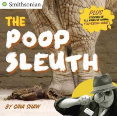 The poop sleuth /  by Gina Shaw. - by Gina Shaw.