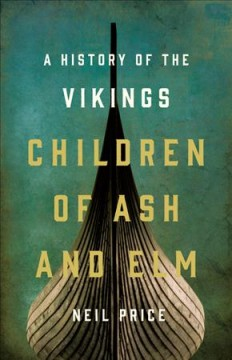 Children of Ash and Elm : A History of the Vikings