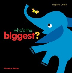 Who's the biggest? / Delphine Chedru.