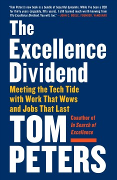 Excellence Dividend : Meeting the Tech Tide With Work That Wows and Jobs That Last