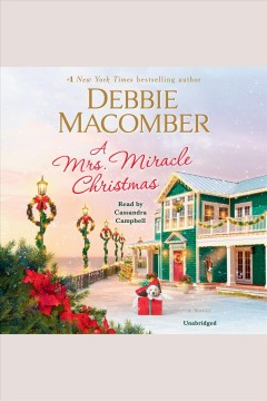 A Mrs. Miracle Christmas : a novel / Debbie Macomber. - Debbie Macomber.