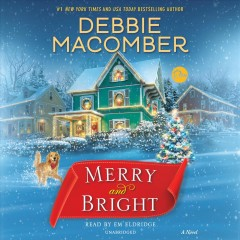Merry and bright : a novel / Debbie Macomber.