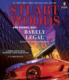 Barely legal : a Herbie Fisher novel / Stuart Woods and Parnell Hall.