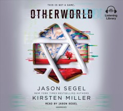 Otherworld /  Jason Segel and Kirsten Miller. - Jason Segel and Kirsten Miller.