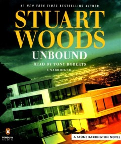 Unbound : a Stone Barrington novel / Stuart Woods. - Stuart Woods.