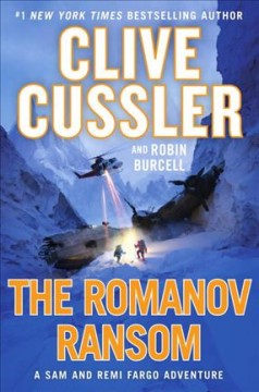 The Romanov ransom /  Clive Cussler and Robin Burcell. - Clive Cussler and Robin Burcell.