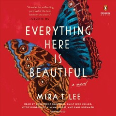 Everything here is beautiful /  Mira T. Lee. - Mira T. Lee.
