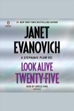 Look alive twenty-five : a Stephanie Plum novel / Janet Evanovich. - Janet Evanovich.