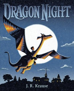 Dragon night /  J.R. Krause. - J.R. Krause.