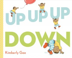 Up up up down /  Kimberly Gee. - Kimberly Gee.