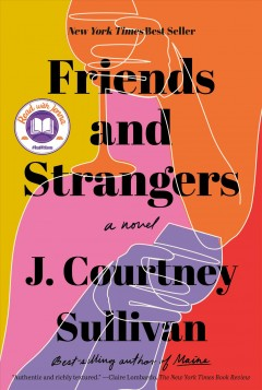 Friends and strangers /  J. Courtney Sullivan. - J. Courtney Sullivan.