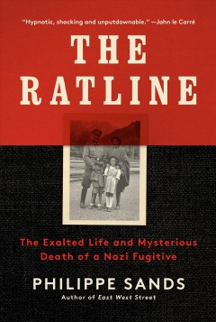 Ratline : The Exalted Life and Mysterious Death of a Nazi Fugitive